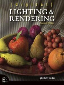 Foto Cover di Digital Lighting and Rendering, Ebook inglese di Jeremy Birn, edito da Pearson Education