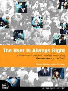 Foto Cover di The User Is Always Right, Ebook inglese di Steve Mulder,Ziv Yaar, edito da Pearson Education