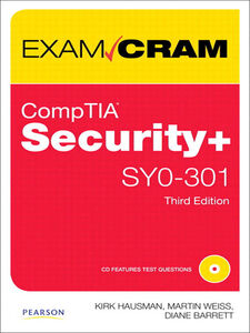 Ebook in inglese CompTIA Security+ SY0-301 Authorized Exam Cram Barrett, Diane , Hausman, Kirk , Weiss, Martin