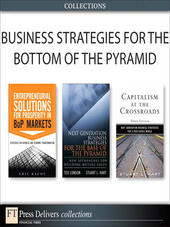 Business Strategies for the Bottom of the Pyramid (Collection)
