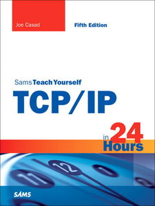 Foto Cover di Sams Teach Yourself TCP/IP in 24 Hours, Ebook inglese di Joe Casad, edito da Pearson Education
