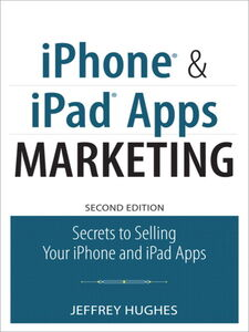 Ebook in inglese iPhone and iPad Apps Marketing Hughes, Jeffrey
