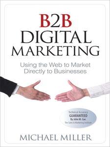 Foto Cover di B2B Digital Marketing, Ebook inglese di Michael Miller, edito da Pearson Education
