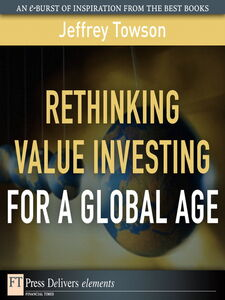 Foto Cover di Rethinking Value Investing for a Global Age, Ebook inglese di Jeffrey Towson, edito da Pearson Education