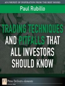 Foto Cover di Trading Techniques and Pitfalls That All Investors Should Know, Ebook inglese di Paul Rubillo, edito da Pearson Education