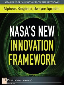 Ebook in inglese NASA's New Innovation Framework Bingham, Alpheus , Spradlin, Dwayne