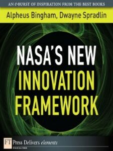 Foto Cover di NASA's New Innovation Framework, Ebook inglese di Alpheus Bingham,Dwayne Spradlin, edito da Pearson Education