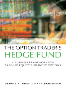 Ebook in inglese The Option Trader's Hedge Fund Chen, Dennis A. , Sebastian, Mark