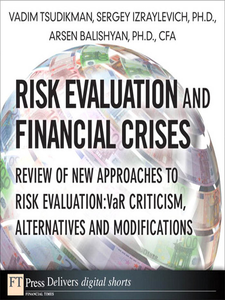 Ebook in inglese Risk Evaluation and Financial Crises CFA, Arsen Balishyan Ph.D., , Ph.D., Sergey Izraylevich , Tsudikman, Vadim