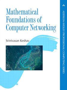 Foto Cover di Mathematical Foundations of Computer Networking, Ebook inglese di Srinivasan Keshav, edito da Pearson Education