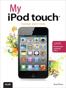 Ebook in inglese My iPod Touch (covers iPod touch running iOS 5) Miser, Brad