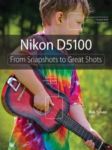 Foto Cover di Nikon D5100, Ebook inglese di Rob Sylvan, edito da Pearson Education