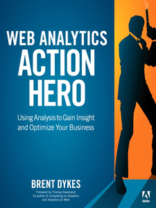Ebook in inglese Web Analytics Action Hero Dykes, Brent