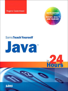 Ebook in inglese Sams Teach Yourself Java™ in 24 Hours (Covering Java 7 and Android) Cadenhead, Rogers