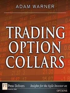 Foto Cover di Trading Option Collars, Ebook inglese di Adam Warner, edito da Pearson Education