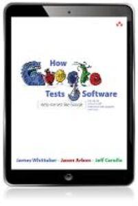 Foto Cover di How Google Tests Software, Ebook inglese di AA.VV edito da Pearson Education