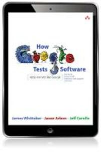 Ebook in inglese How Google Tests Software Arbon, Jason , Carollo, Jeff , Whittaker, James A.