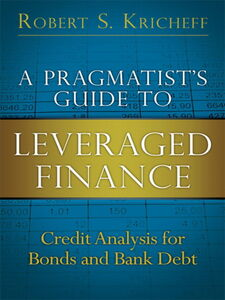 Ebook in inglese A Pragmatist's Guide to Leveraged Finance Kricheff, Robert S.