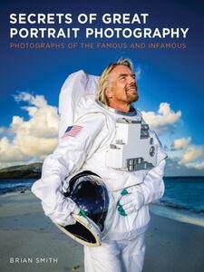 Foto Cover di Secrets of Great Portrait Photography, Ebook inglese di Brian Smith, edito da Pearson Education
