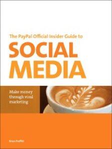 Foto Cover di The PayPal Official Insider Guide to Selling with Social Media, Ebook inglese di Brian Proffitt, edito da Pearson Education