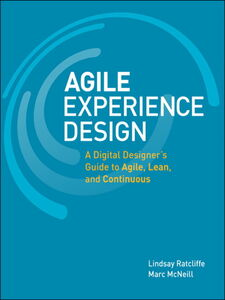 Ebook in inglese Agile Experience Design McNeill, Marc , Ratcliffe, Lindsay