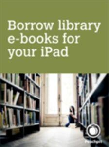 Foto Cover di Borrow library e-books for your iPad, Ebook inglese di AA.VV edito da Pearson Education