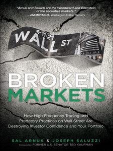 Ebook in inglese Broken Markets Arnuk, Sal , Saluzzi, Joseph