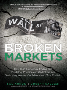 Ebook in inglese Broken Markets Arnuk, Sal , Saluzzi, Joseph