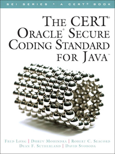 Ebook in inglese The CERT® Oracle® Secure Coding Standard for Java™ Long, Fred , Mohindra, Dhruv , Seacord, Robert C. , Sutherland, Dean F.