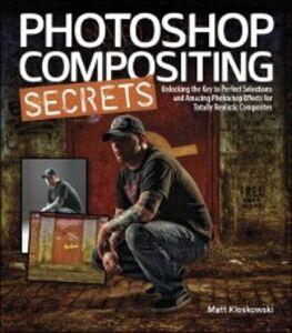 Ebook in inglese Photoshop Compositing Secrets Kloskowski, Matt
