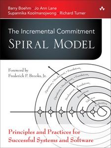 Ebook in inglese The Incremental Commitment Spiral Model Boehm, Barry , Koolmanojwong, Supannika , Lane, Jo Ann , Turner, Richard
