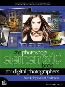 Foto Cover di The Photoshop Elements 10 Book for Digital Photographers, Ebook inglese di Scott Kelby,Matt Kloskowski, edito da Pearson Education