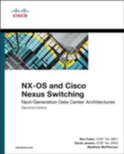 Ebook in inglese NX-OS and Cisco Nexus Switching Fuller, Ron , Jansen, David , McPherson, Matthew