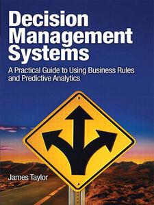 Foto Cover di Decision Management Systems, Ebook inglese di James Taylor, edito da Pearson Education