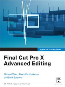 Ebook in inglese Final Cut Pro X Advanced Editing Hurkman, Alexis Van , Spencer, Mark , Wohl, Michael