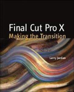 Ebook in inglese Final Cut Pro X Jordan, Larry, Editor