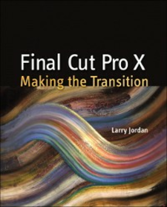 Ebook in inglese Final Cut Pro X Editor, Larry Jordan