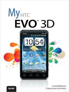 Ebook in inglese My HTC EVO 3D Johnston, Craig James , Watson, Lonzell
