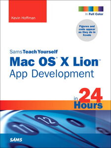 Ebook in inglese Sams Teach Yourself Mac OS X Lion App Development in 24 Hours Hoffman, Kevin
