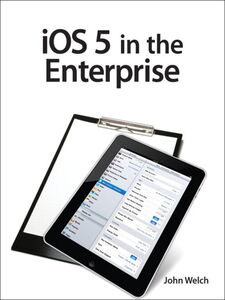 Ebook in inglese iOS 5 in the Enterprise Welch, John
