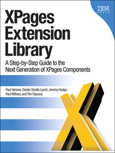 Ebook in inglese XPages Extension Library Hannan, Paul , Hodge, Jeremy , Sciolla-Lynch, Declan , Tripcony, Tim