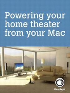Ebook in inglese Powering your home theater from your Mac McNulty, Scott
