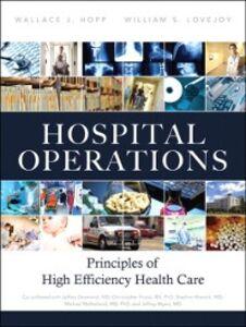 Ebook in inglese Hospital Operations Hopp, Wallace J. , Lovejoy, William S.