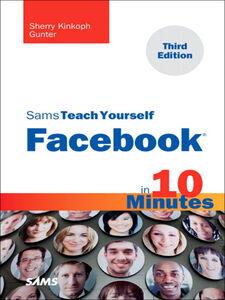 Foto Cover di Sams Teach Yourself Facebook in 10 Minutes, Ebook inglese di Sherry Kinkoph Gunter, edito da Pearson Education