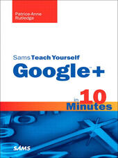 Sams Teach Yourself Google™+ in 10 Minutes
