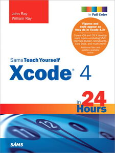 Foto Cover di Sams Teach Yourself Xcode 4 in 24 Hours, Ebook inglese di John Ray, edito da Pearson Education