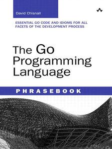 Foto Cover di The Go Programming Language Phrasebook, Ebook inglese di David Chisnall, edito da Pearson Education