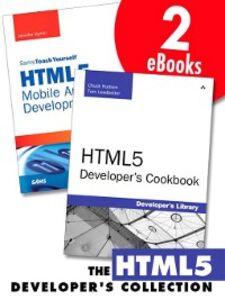 Ebook in inglese The HTML5 Developer's Collection (Collection) Hudson, Chuck , Kyrnin, Jennifer , Leadbetter, Tom