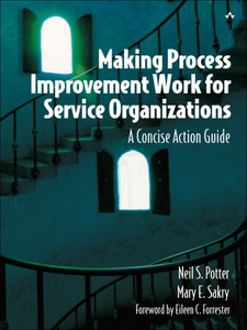 Ebook in inglese Making Process Improvement Work for Service Organizations Potter, Neil , Sakry, Mary