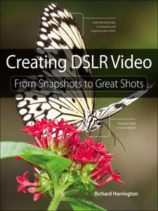 Foto Cover di Creating DSLR Video, Ebook inglese di Harrington, edito da Pearson Education
